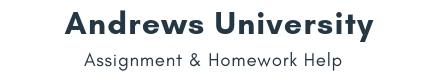 Andrews University Assignment & Homework Help